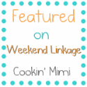 I was Featured on Weekend Linkage at Cookin' Mimi
