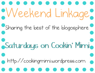 Weekend Linkage Saturdays on Cookin' Mimi